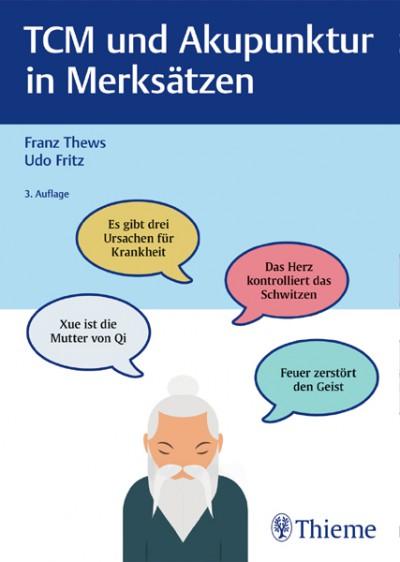 Thews/Fritz: TCM und Akupunktur in Merksätzen 3. Auflage