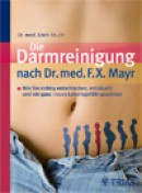 Rauch: Die Darmreinigung nach Dr. med. F. X. Mayr * - Sonderpreis