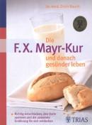 Rauch: Die F.X. Mayr Kur und danach gesünder leben *