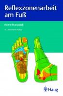 Marquardt: Reflexzonenarbeit am Fuß 25.Auflage