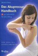 Blate: Das Akupressur Handbuch zur Soforthilfe für den Alltag