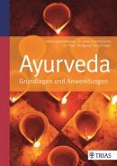 Schrott/Schachinger: Ayurveda Grundlagen und Anwendungen