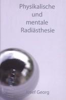 Georg: Physikalische und mentale Radiästhesie